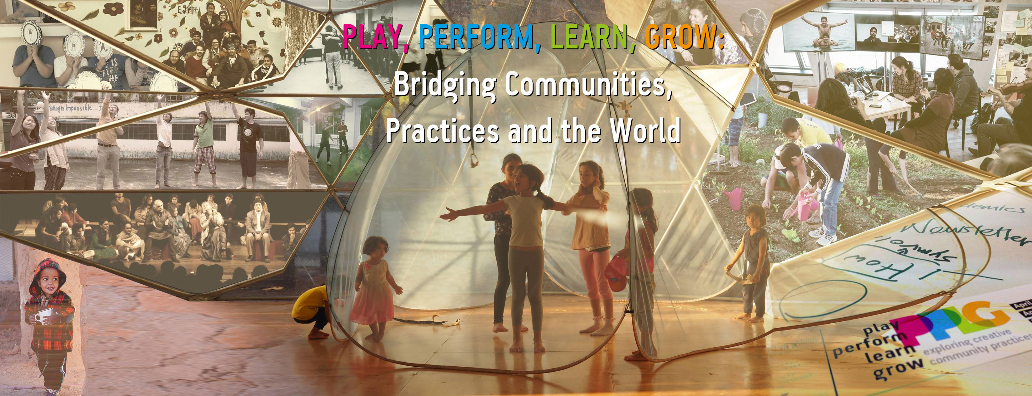 Play, Perform, Learn, Grow (PPLG) – Bridging Communities, Practices and the World